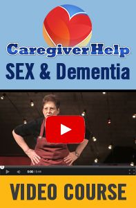 Caregiver Help: Sex and Dementia is a 1-hour online video continuing ...