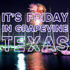 It's Friday in #GrapevineTX! Don't miss the Friday Night #Fireworks over Lake Grapevine at 9:30 p.m. Check out our blog for details on this and other events this #weekend!