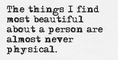 the things i find most beautiful are almost never physical - Google Search