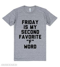 Friday is My Second Favorite F Word | It's hands down the best day of the week, right?  No doubt, even the worst Friday is still better than a Monday! #Weekend