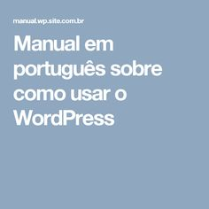 Manual em português sobre como usar o WordPress