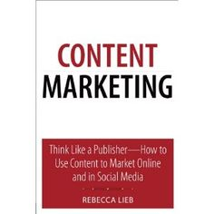 If you only read one book on content marketing, I suggest you choose this one.