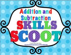 Addition and Subtraction Scoot - Get your students up and moving with this Addition and Subtraction Scoot bundled pack! It includes 11 Scoot games! WOW! $