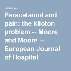 Paracetamol and pain: the kiloton problem -- Moore and Moore -- European Journal of Hospital Pharmacy