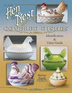 Glass Hen on Nest Covered Dishes, Identification & Value Guide by Shirley Smith, http://www.amazon.com/dp/157432537X/ref=cm_sw_r_pi_dp_ynHVrb00JMWVW