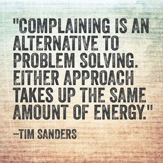#quoteoftheday #quote #complain #complaining #problem #problemsolving #solve #solving #energy