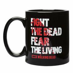 """Walking Dead - """"Fight the Dead Fear the Living"""" Mug"""