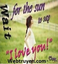Wait For The Sun To Say: I Love You