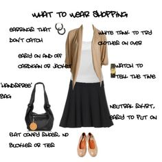 Good advice - What to wear when you go shopping! Simple, and yet I always get it wrong.