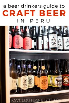 Tired of lackluster lagers? A complete guide to Peruvian Beer!