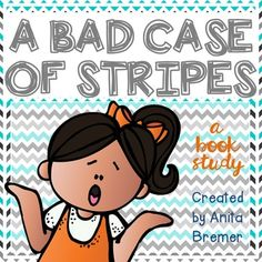 A Bad Case of Stripes by David Shannon: a book study/book companion
