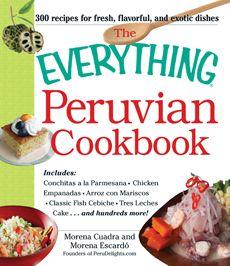 A Guide To Peruvian Food, Restaurants & Recipes