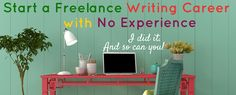 Anybody can start a freelance writing career without experience. I did it. And so can you. Find out how to find freelance writing jobs online for beginners.