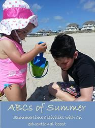 ABCs of Summer: Airplane; Beach; Crayons, Farm, Garden, Hospital, internet; journaling, Kite flying, library, Movie, Outdoor markets, Pizza, Quiet time, Restaurants, Smoothie, Tornado in a bottle, Underwater adventures (aquarium); VBS, Word games; Explore outdoor; Youtube; Zoo