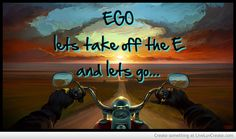 EGO lets take of the E and lets go