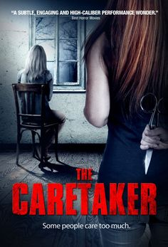 The Caretaker - Upcoming Horror Movie: The Caretaker (2016) is a new horror thriller from director Jeff Prugh. This film is… #Movie #Horror