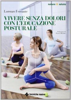 Vivere senza dolori con l'educazione posturale