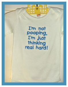 Funny Baby Saying Onesie I'm not pooping I'm just thinking real hard. $15.00, via Etsy.