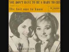 You Don't Have To Be A Baby To Cry-The Caravelles-1963 - YouTube