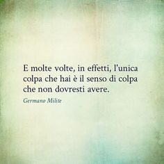 Risultati immagini per avere senso quote Poetry Quotes, Words Quotes, Sayings, Favorite Quotes, Best Quotes, Italian Quotes, Message In A Bottle, Positive Messages, Great Words
