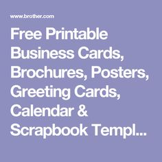 Free Printable Business Cards, Brochures, Posters, Greeting Cards, Calendar & Scrapbook Templates using Brother Creative Center