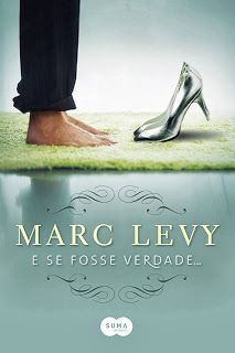 Despertar Literal : Resenha: E Se Fosse Verdade - Marc Levy