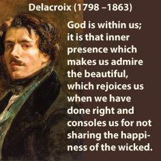 Eugène Delacroix, (France), was perhaps the greatest artist of the Romantic Movement.  His most famous work, Liberty Leading the People, was influential in moving public opinion toward the ideals of freedom during a time when monarchies were being replaced by elected government.  Delacroix pushed the envelope by showing vividly the horrors and destruction of war.