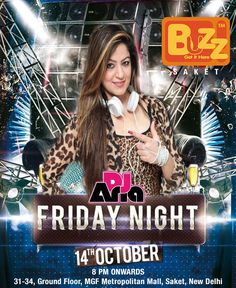 BUZZ Saket brings you Live Friday Night with DJ Ana. Catch #DjAna #Live n #Loud BUZZ Saket. #today on 14th Oct #Friday #Highday sharp 8:00 Pm Onwards .. Cheers!!You can enjoy Dance, Drinks and Food etc.So put on ur party gears and rush to the Most Elite Nightclub of Town  #Friday #Club #Bar #Beer #Drinks #DJ #Dance #Enjoy #Events #Food #Buzzsaket