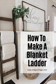 DIY Blanket Ladder - She Gave It A Go Diy Ladder, Diy Blanket Ladder, Ladder Decor, Ladder For Blankets, Quilt Ladder, Rustic Ladder, Diy Furniture Projects, Diy Wood Projects, Diy Projects For Home