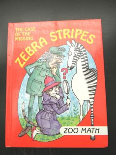The Case of the Missing Zebra Stripes : Zoo Math I Love Math Series by...