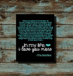 """In my life I love you more - The beatles - Lyrics song words quote - 8x10"""" print lovers couples valentines day wall decor housewarming gift on Etsy, $5.00"""