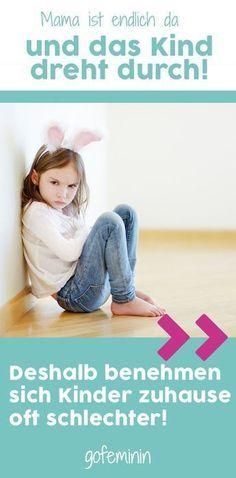 Wir verraten, warum sich Kinder bei Mama oft schlechter benehmen