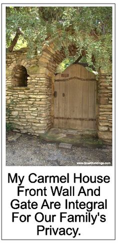 Carmel House front wall and gate - come on in! #carmel_ca_james_house, #decorate_dreamhouse_carmel_ca