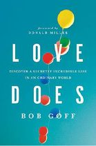 Love Does - Bob Goff - normally $15.99 but 44% off here for $8.95