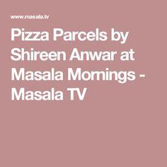 Pizza Parcels by Shireen Anwar at Masala Mornings - Masala TV