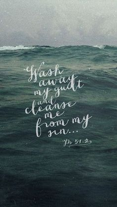 Wash away my guilt and cleanse me from my sin | Psalm 51:2 | Bible Verses | Faith