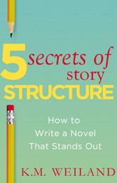 5 Secrets of Story Structure by K.M. Weiland: this website has got some good tips and articles