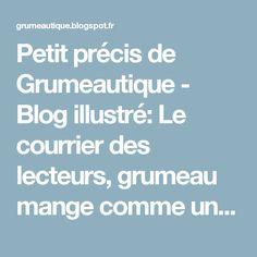 Petit précis de Grumeautique - Blog illustré: Le courrier des lecteurs, grumeau mange comme un cochon