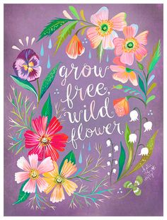 """Bring some inspirational words to your walls with the """"Grow Free, Wild Flower"""" Wheatpaste Wall Art from GreenBox Art. This removable and fabric-based wall sticker features the statement """"grow free, wild flower"""" over a purple floral backdrop. Daisy Art, Watercolor Quote, Tattoo Watercolor, Acrylic Artwork, Wild Flowers, Exotic Flowers, Fresh Flowers, Purple Flowers, Illustration"""
