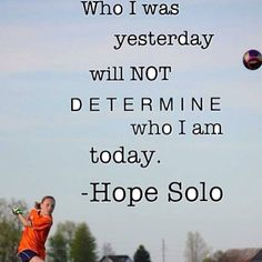Love this quote...and the amazing player who said it