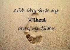 """""""I live every single day without one of my children"""" stillbirth Awareness I Miss My Daughter, My Beautiful Daughter, Losing A Child, Losing Me, Mantra, Missing My Son, Grieving Mother, Grief Loss, Infant Loss"""
