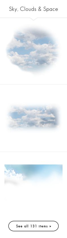 """""""Sky, Clouds & Space"""" by gracekathryn ❤ liked on Polyvore featuring backgrounds, sky, clouds, effects, fillers, circles, scenery, textures, embellishments and borders"""