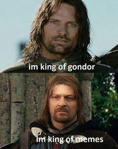 Aragorn king of Gondor, Boromir king of Memes Aragorn, Legolas, Gandalf, One Does Not Simply, Funny Memes, Jokes, Jrr Tolkien, Dark Lord, One Ring