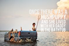 beasts of the southern wild - see it, amazing film. Have tissues handy. And seafood.