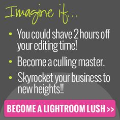 Become a Lightroom Lush today!! http://photographersconnection.com/the-lightroom-lush/