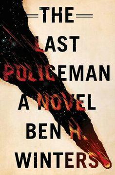 "2013 WINNER FOR BEST PAPERBACK ORIGINAL: ""The Last Policeman""  ***  Ben H. Winters"