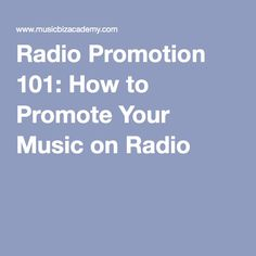 Radio Promotion 101: How to Promote Your Music on Radio