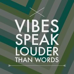 Vibes speak louder than words Infj, Introvert, In My Feelings, Intuition, Libra, Thoughts, Inspired, Sayings, Quotes