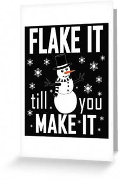 A cool Christmas design with a Snowman and a funny saying – Flake it til you make it. A great gift for anyone who loves the holiday season & xmas. Top 5 Christmas Gifts, Christmas Gifts For Coworkers, Christmas Quotes, Christmas Design, Christmas Snowman, Christmas Humor, Funny Christmas Sayings, Christmas Shirts, Rustic Christmas