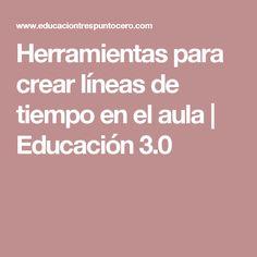 Herramientas para crear líneas de tiempo en el aula | Educación 3.0